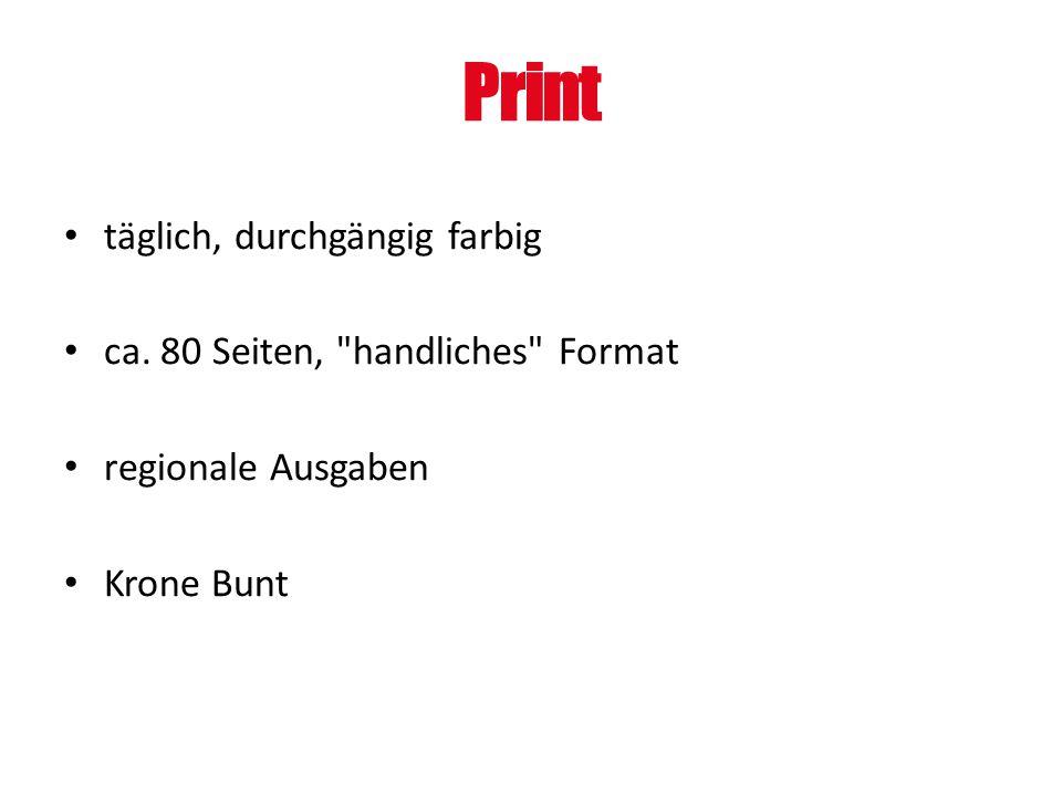 Print täglich, durchgängig farbig ca. 80 Seiten, handliches Format