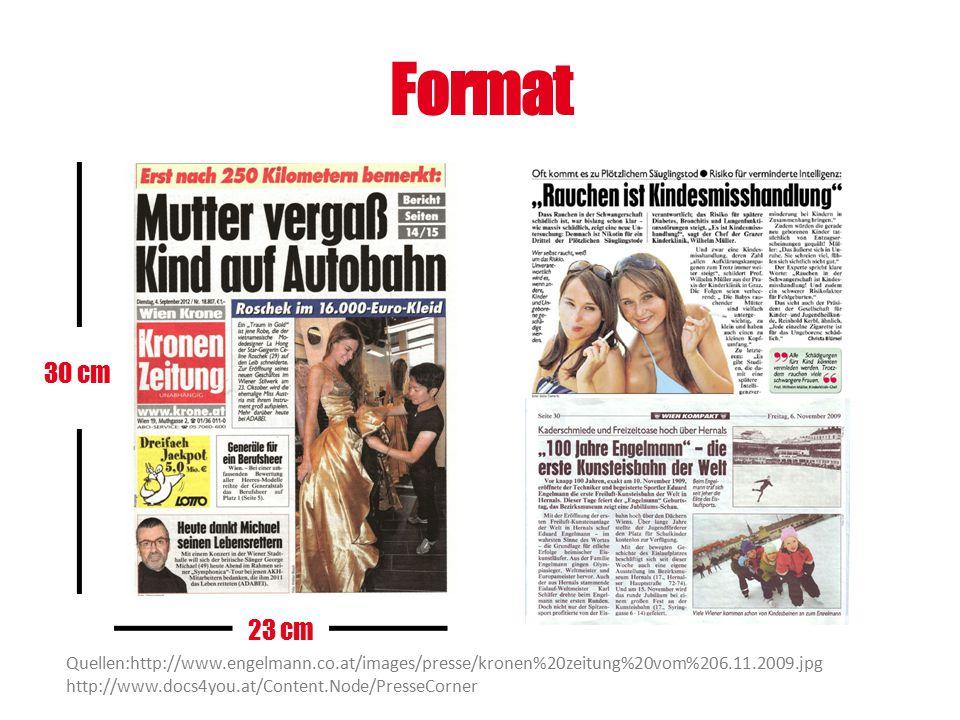 Format 30 cm. 23 cm. Quellen:http://www.engelmann.co.at/images/presse/kronen%20zeitung%20vom%206.11.2009.jpg.