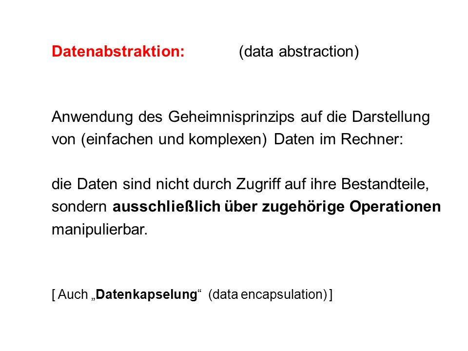 Datenabstraktion: (data abstraction)