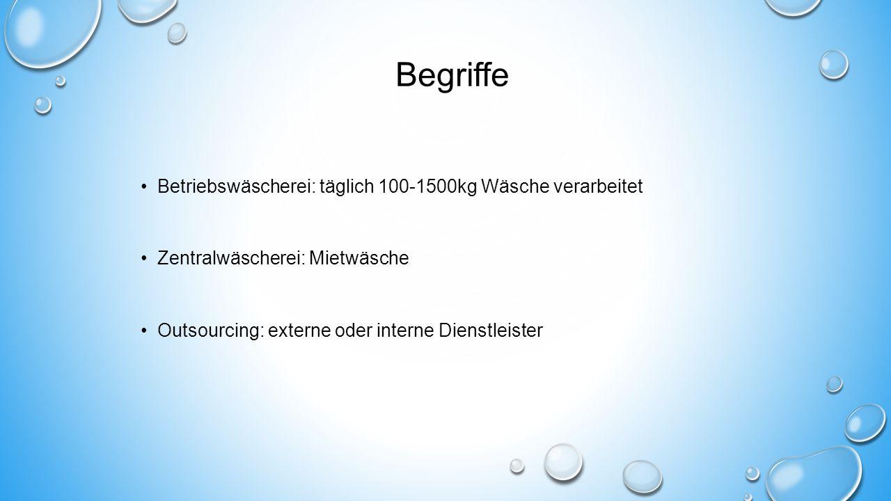 Begriffe Betriebswäscherei: täglich 100-1500kg Wäsche verarbeitet