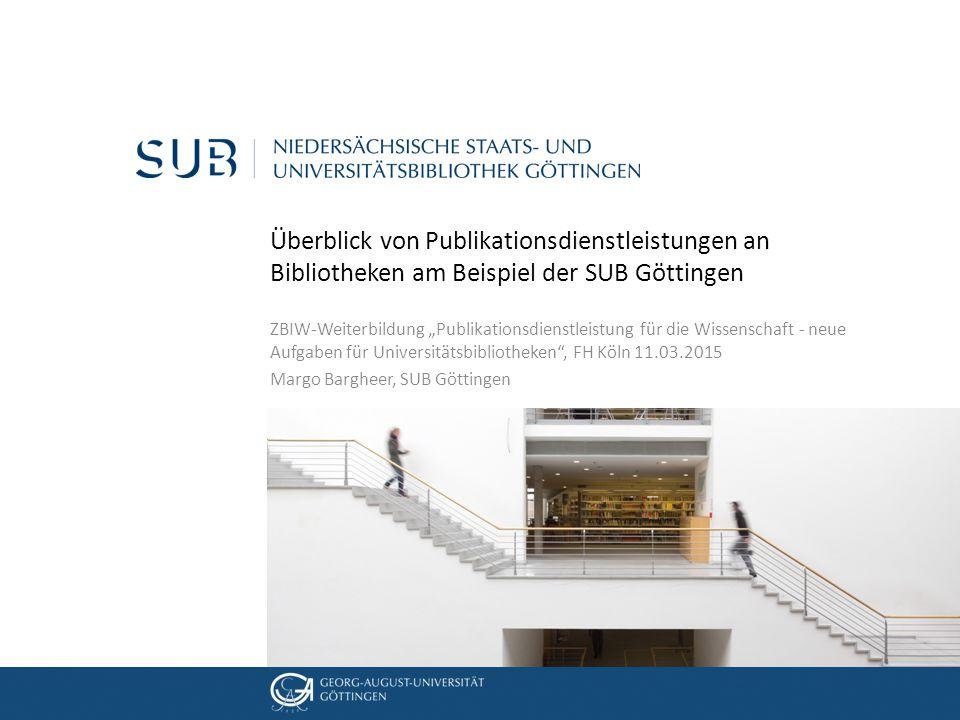 Überblick von Publikationsdienstleistungen an Bibliotheken am Beispiel der SUB Göttingen
