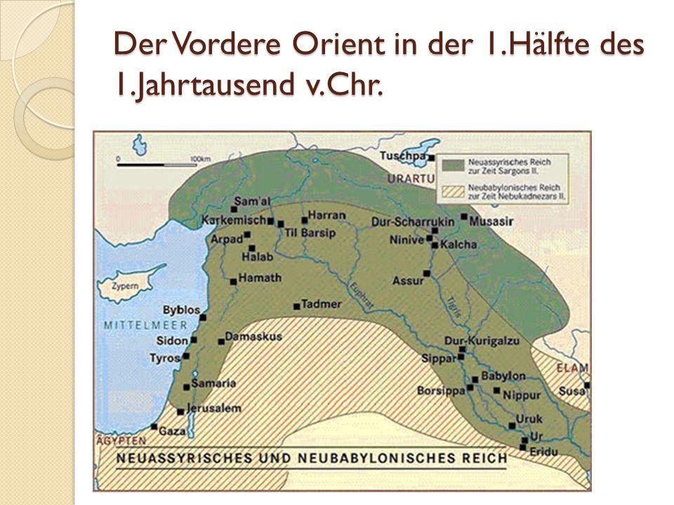 Der Vordere Orient in der 1.Hälfte des 1.Jahrtausend v.Chr.