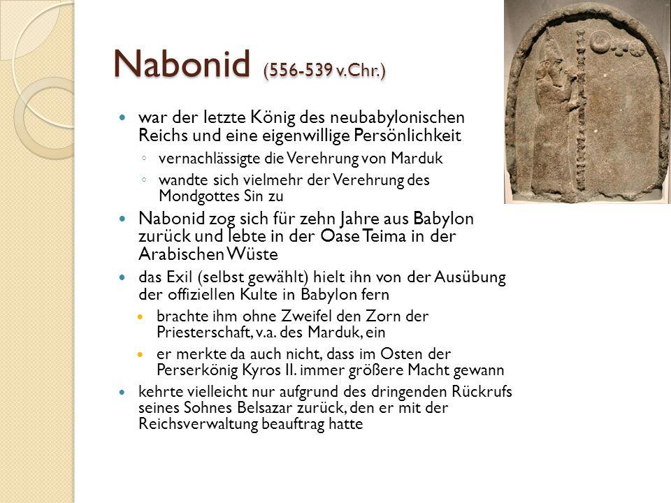 Nabonid (556-539 v.Chr.) war der letzte König des neubabylonischen Reichs und eine eigenwillige Persönlichkeit.