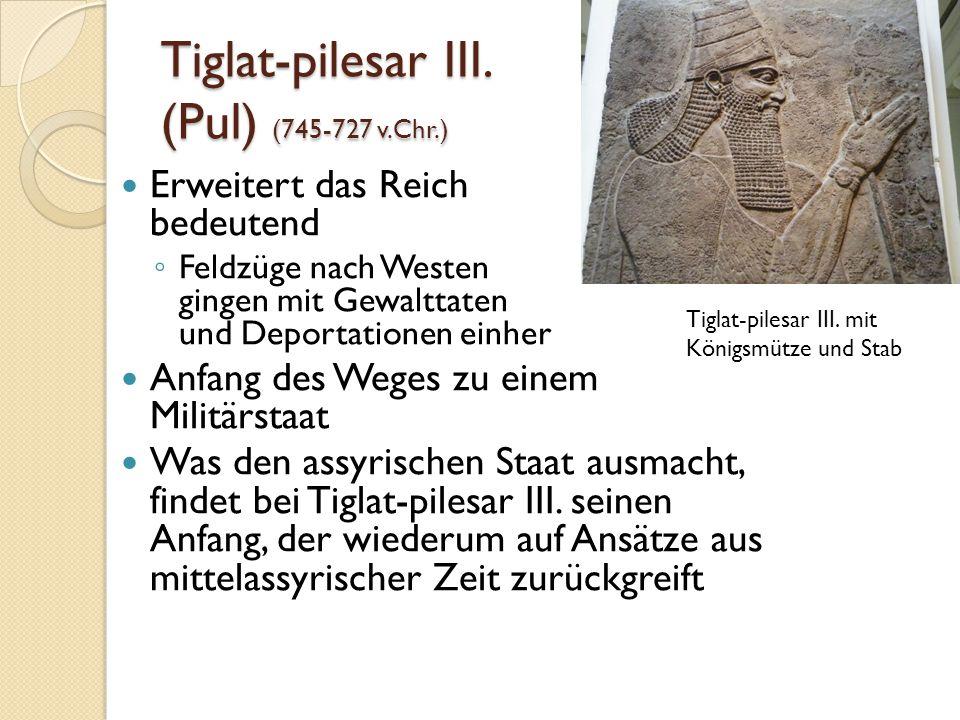 Tiglat-pilesar III. (Pul) (745-727 v.Chr.)