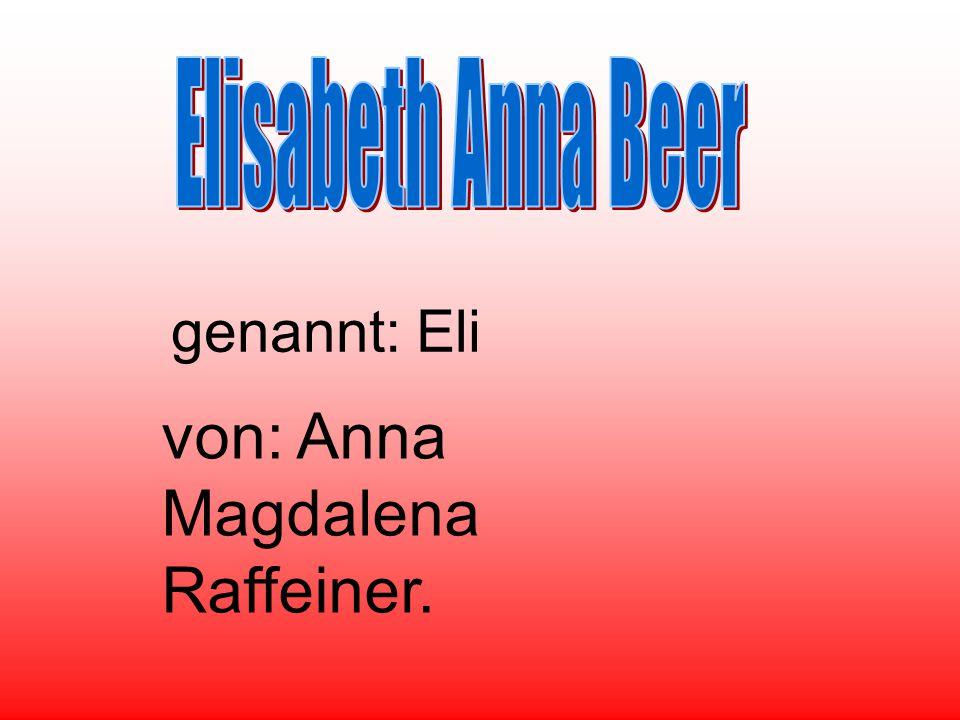 von: Anna Magdalena Raffeiner.