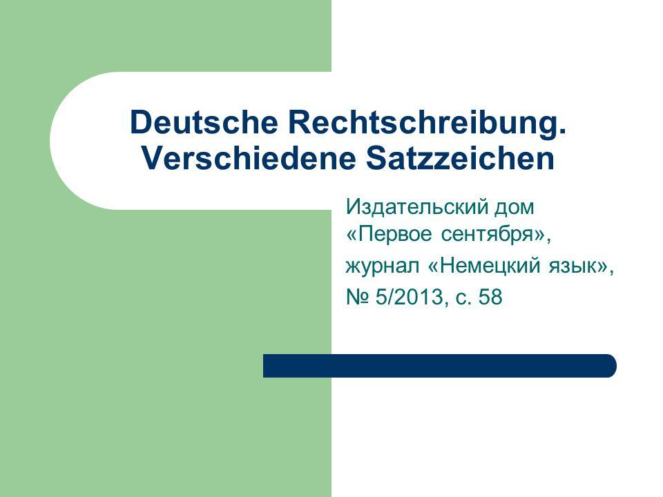 Deutsche Rechtschreibung. Verschiedene Satzzeichen