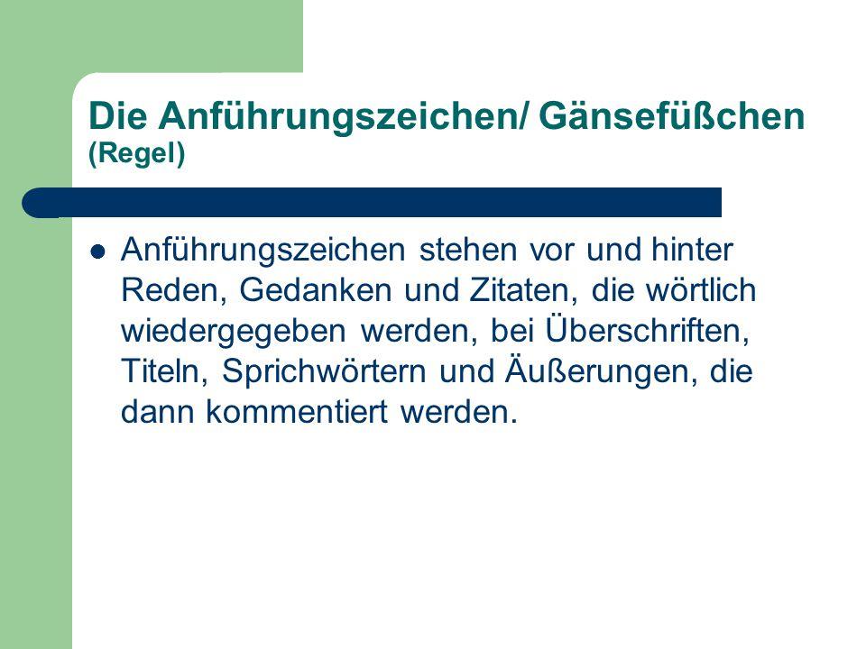 Die Anführungszeichen/ Gänsefüßchen (Regel)