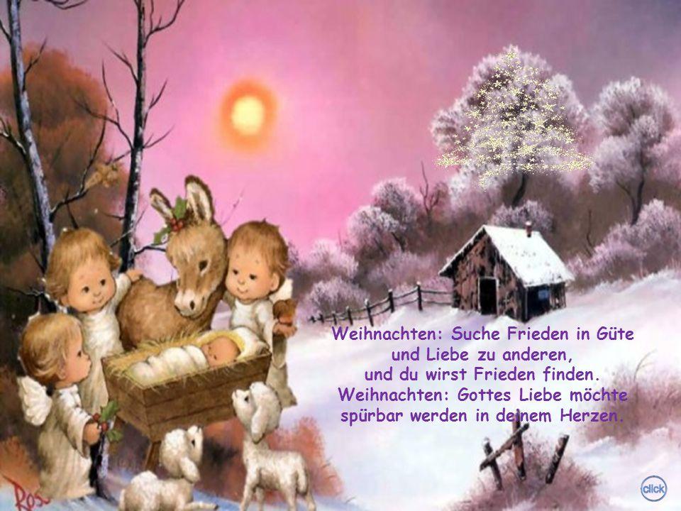 Weihnachten: Suche Frieden in Güte und Liebe zu anderen,