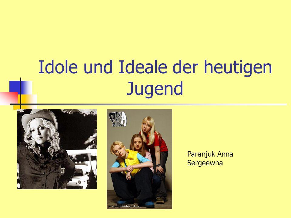 Idole und Ideale der heutigen Jugend