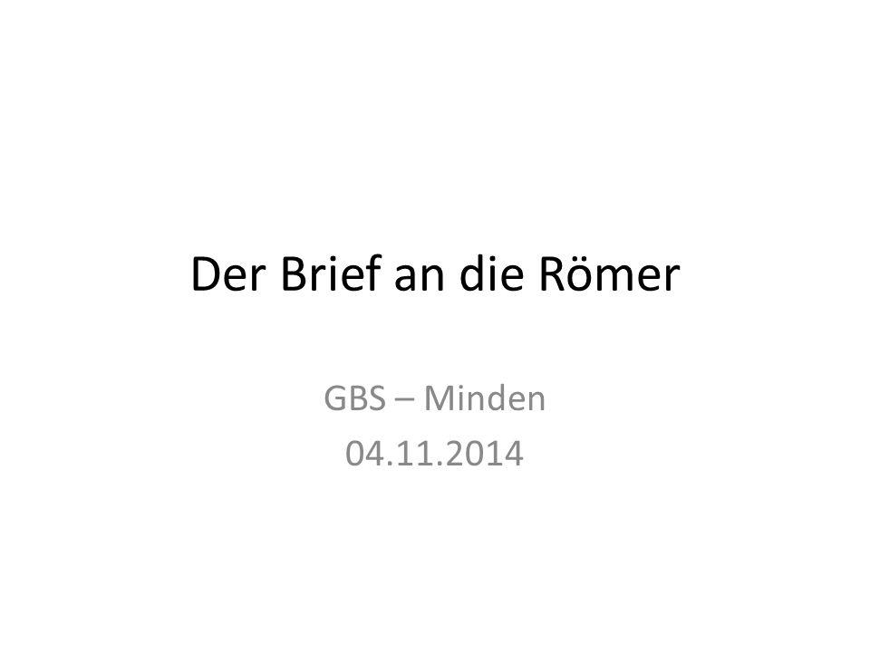 Der Brief an die Römer GBS – Minden 04.11.2014