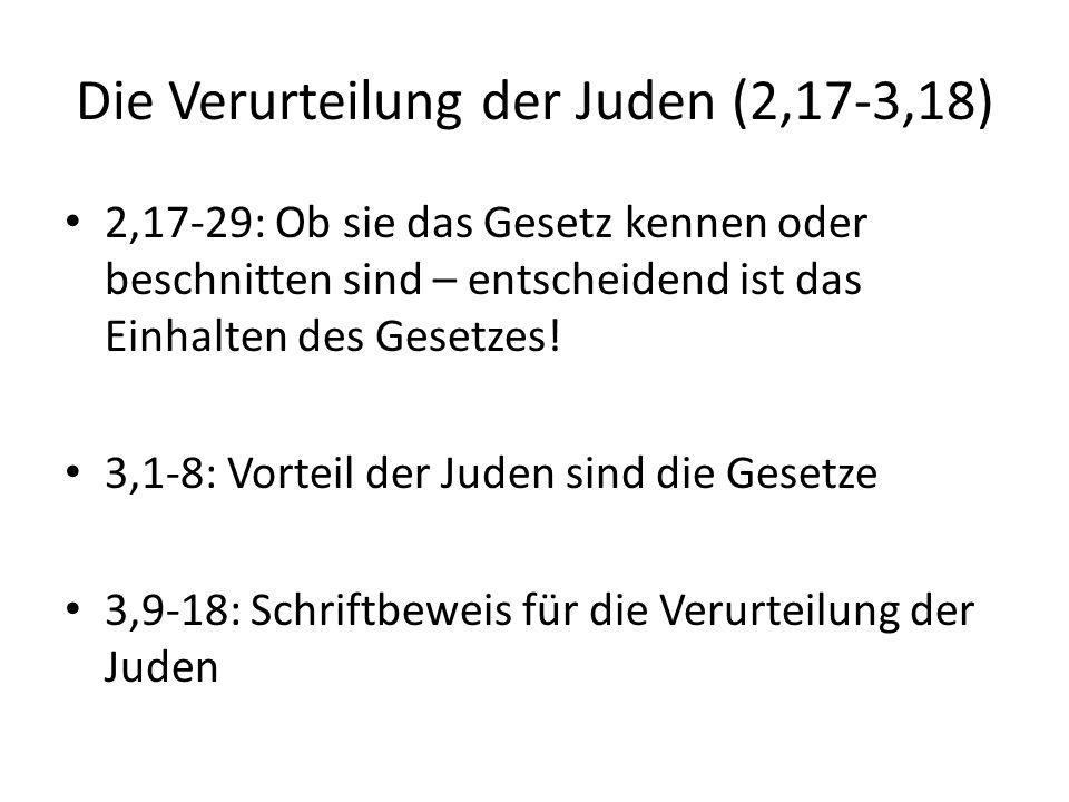 Die Verurteilung der Juden (2,17-3,18)
