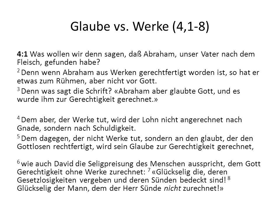 Glaube vs. Werke (4,1-8)