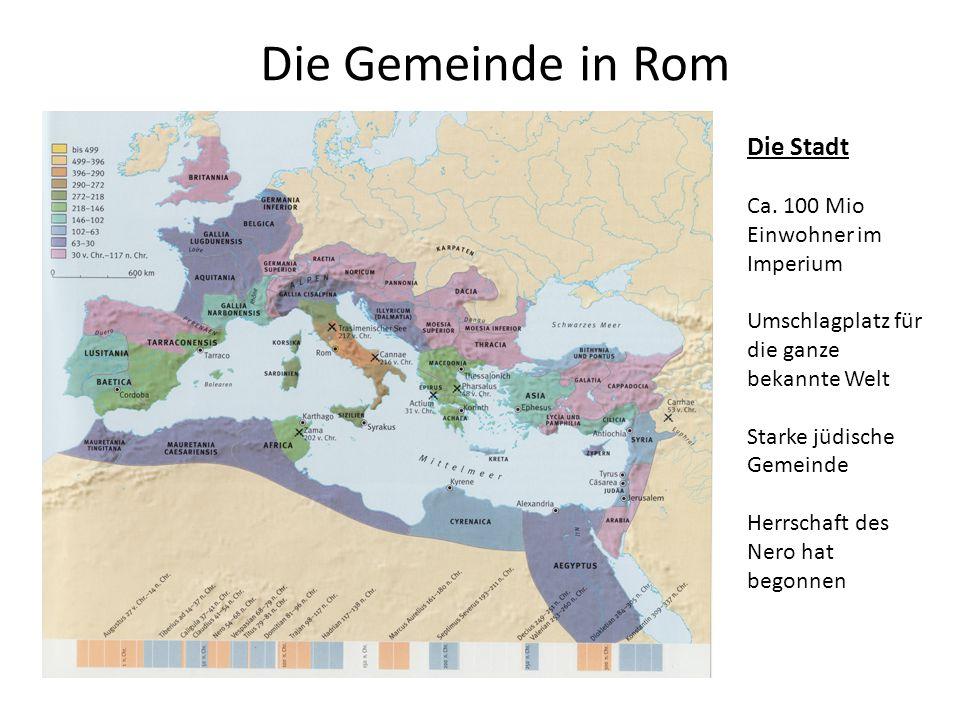 Die Gemeinde in Rom Die Stadt Ca. 100 Mio Einwohner im Imperium