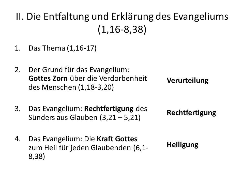 II. Die Entfaltung und Erklärung des Evangeliums (1,16-8,38)