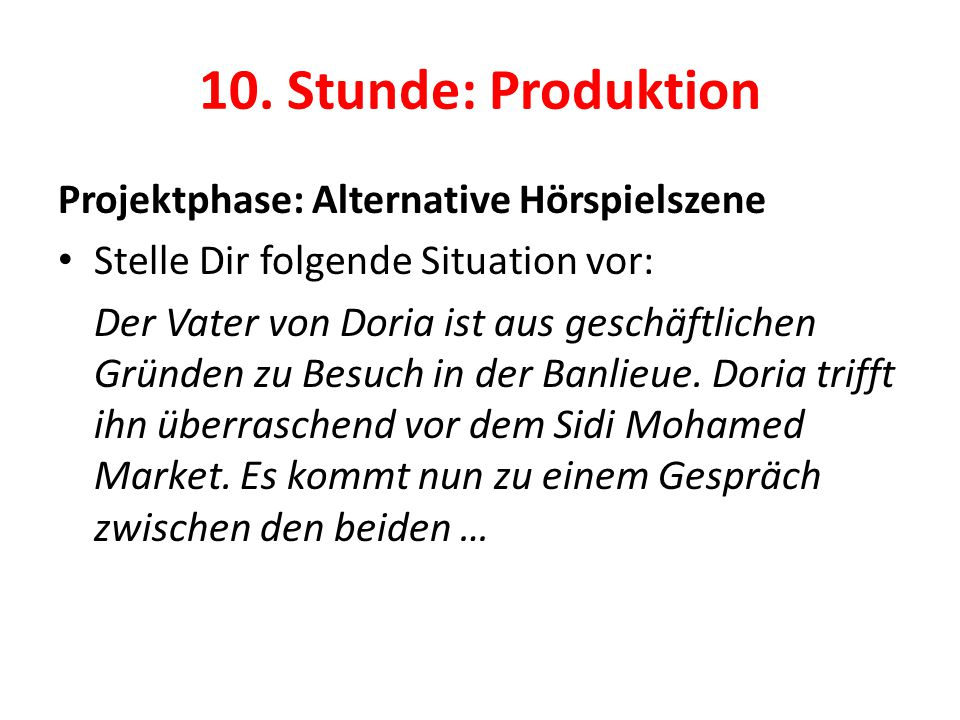 10. Stunde: Produktion Projektphase: Alternative Hörspielszene
