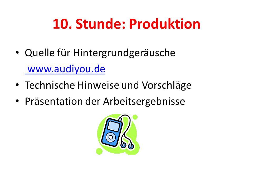 10. Stunde: Produktion Quelle für Hintergrundgeräusche www.audiyou.de