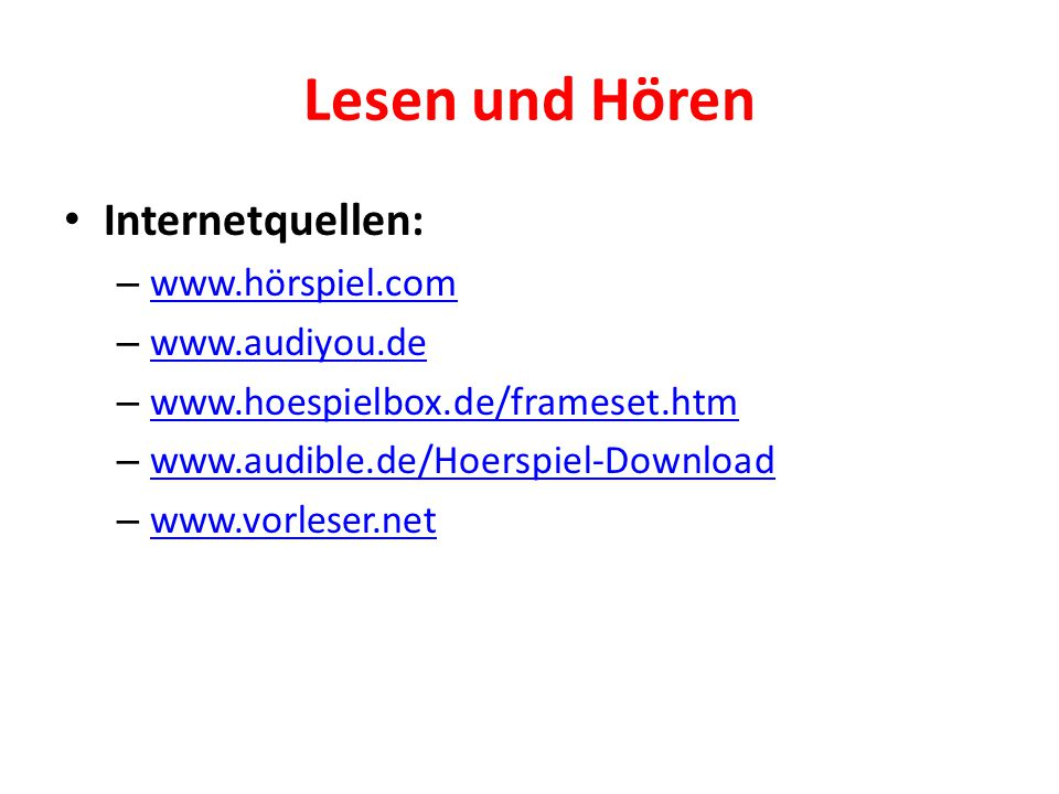 Lesen und Hören Internetquellen: www.hörspiel.com www.audiyou.de