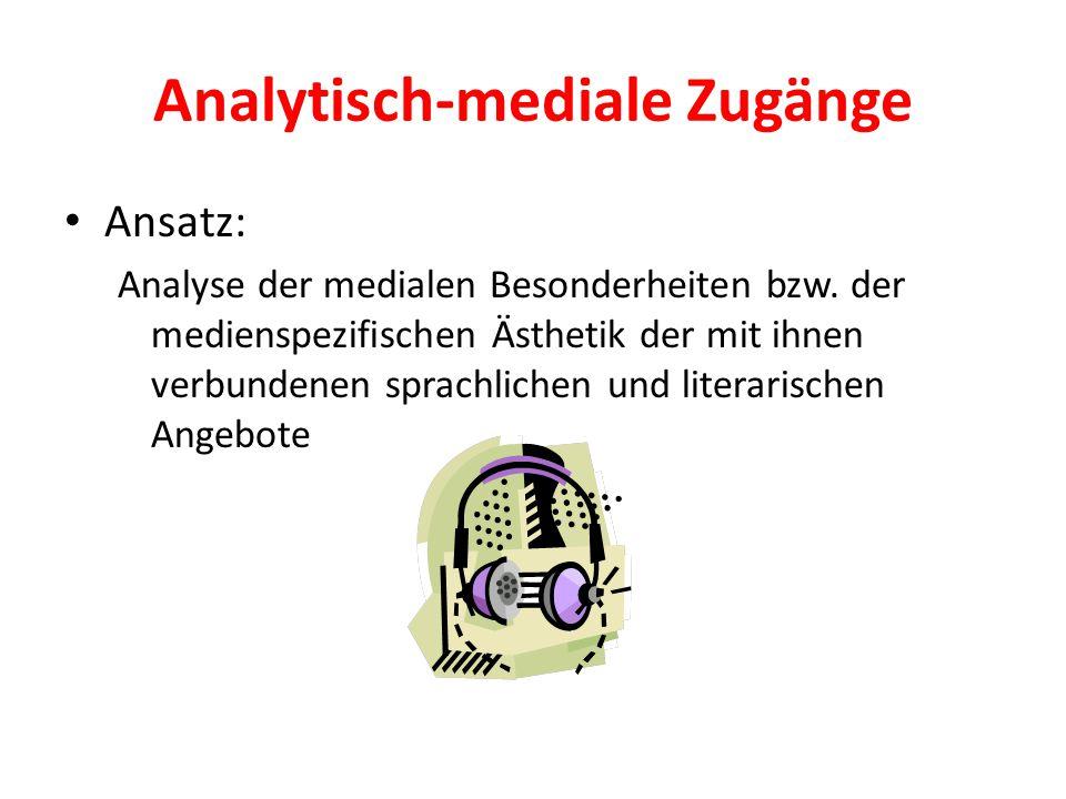 Analytisch-mediale Zugänge