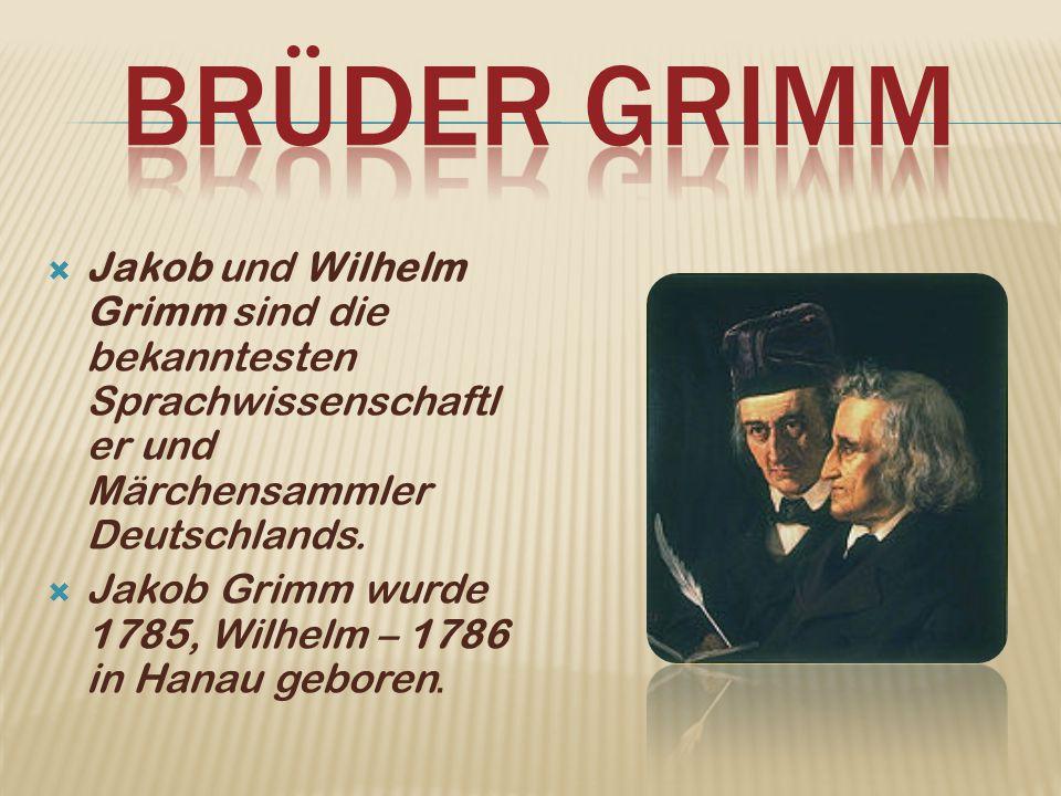 BRÜder grimm Jakob und Wilhelm Grimm sind die bekanntesten Sprachwissenschaftler und Märchensammler Deutschlands.