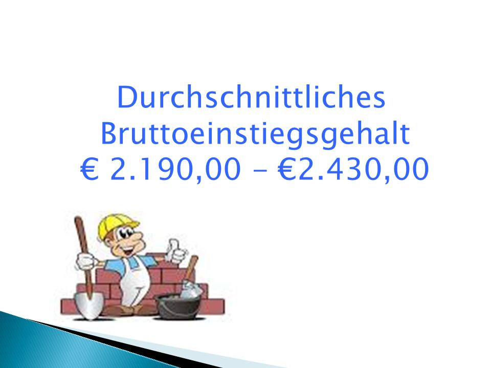 Durchschnittliches Bruttoeinstiegsgehalt € 2.190,00 - €2.430,00