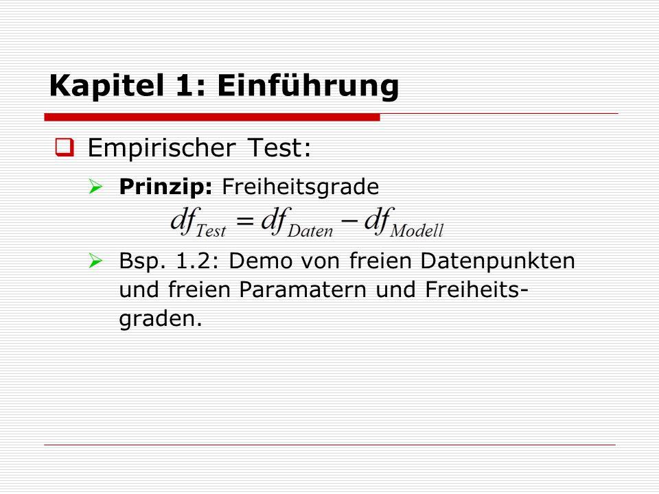 Kapitel 1: Einführung Empirischer Test: Prinzip: Freiheitsgrade