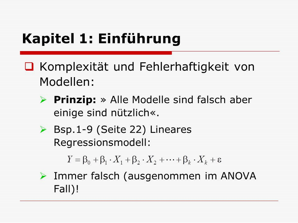 Kapitel 1: Einführung Komplexität und Fehlerhaftigkeit von Modellen: