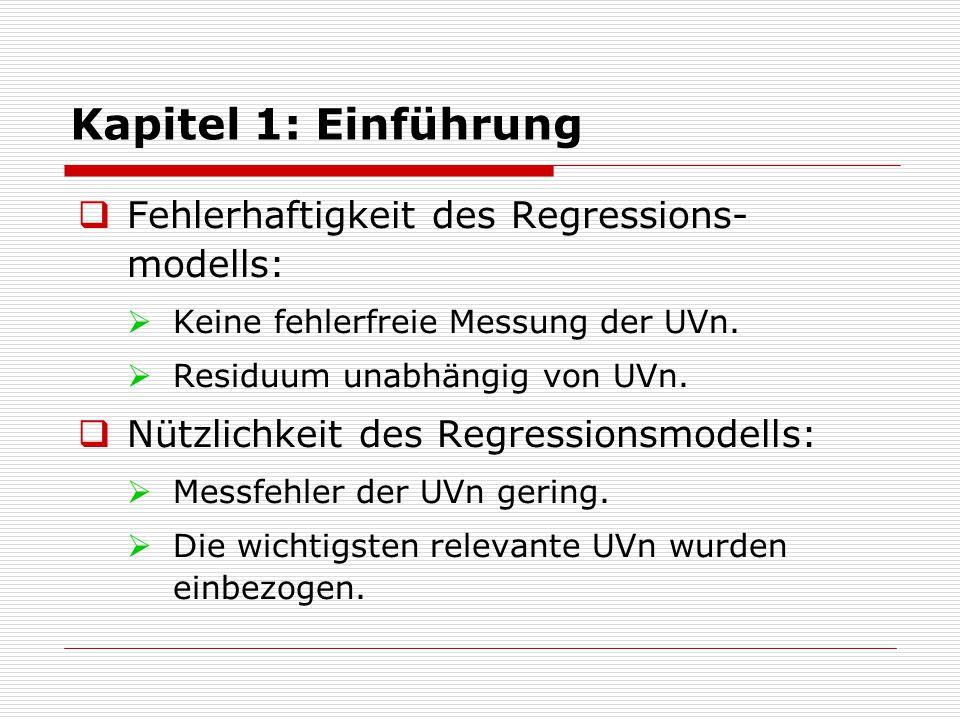 Kapitel 1: Einführung Fehlerhaftigkeit des Regressions-modells:
