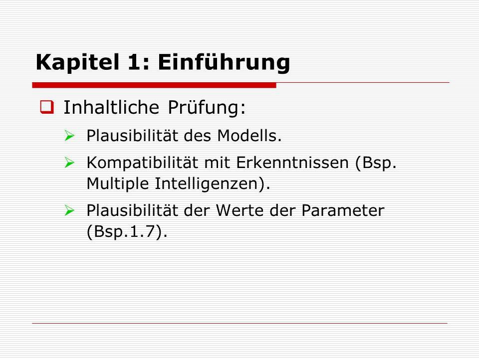 Kapitel 1: Einführung Inhaltliche Prüfung: Plausibilität des Modells.
