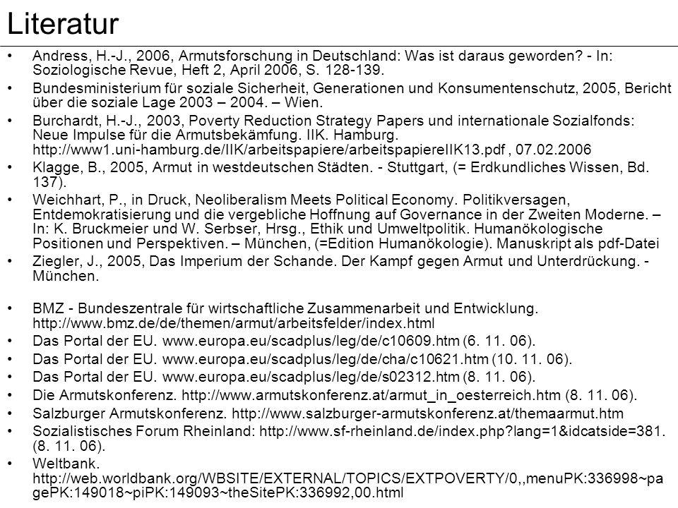 Literatur Andress, H.-J., 2006, Armutsforschung in Deutschland: Was ist daraus geworden - In: Soziologische Revue, Heft 2, April 2006, S. 128-139.