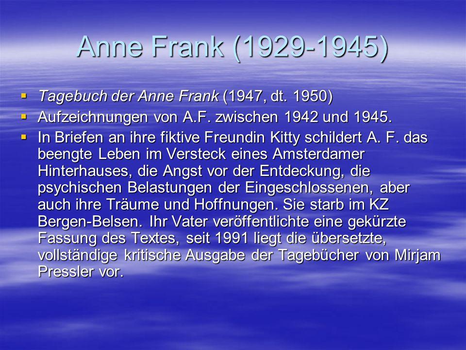 Anne Frank (1929-1945) Tagebuch der Anne Frank (1947, dt. 1950)