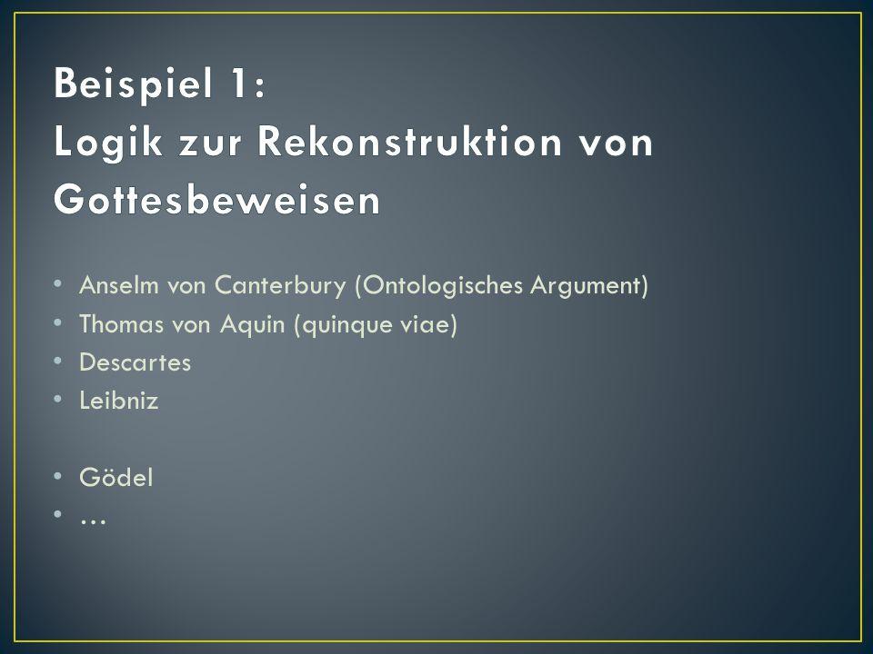 Beispiel 1: Logik zur Rekonstruktion von Gottesbeweisen