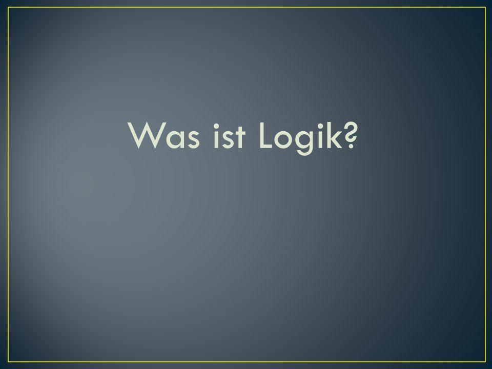 Was ist Logik