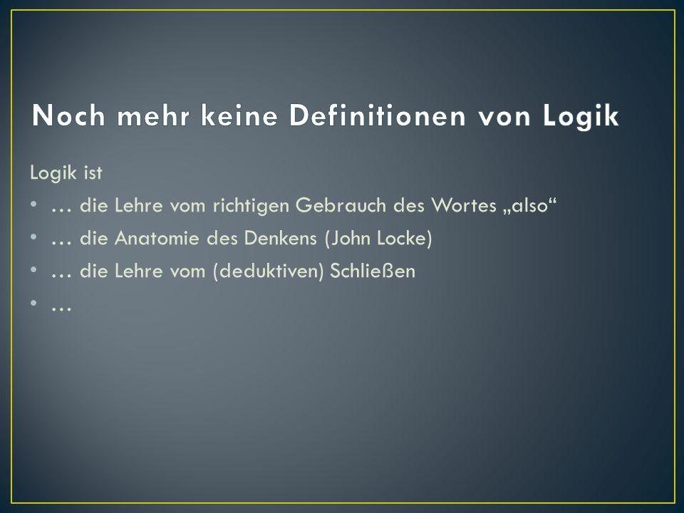 Noch mehr keine Definitionen von Logik