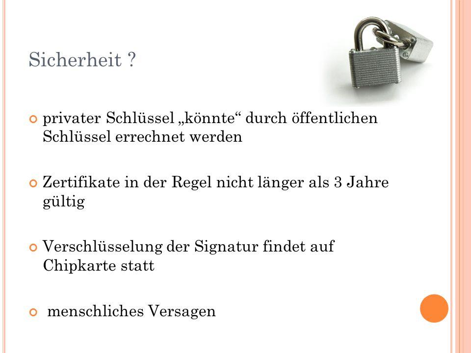 """Sicherheit privater Schlüssel """"könnte durch öffentlichen Schlüssel errechnet werden. Zertifikate in der Regel nicht länger als 3 Jahre gültig."""