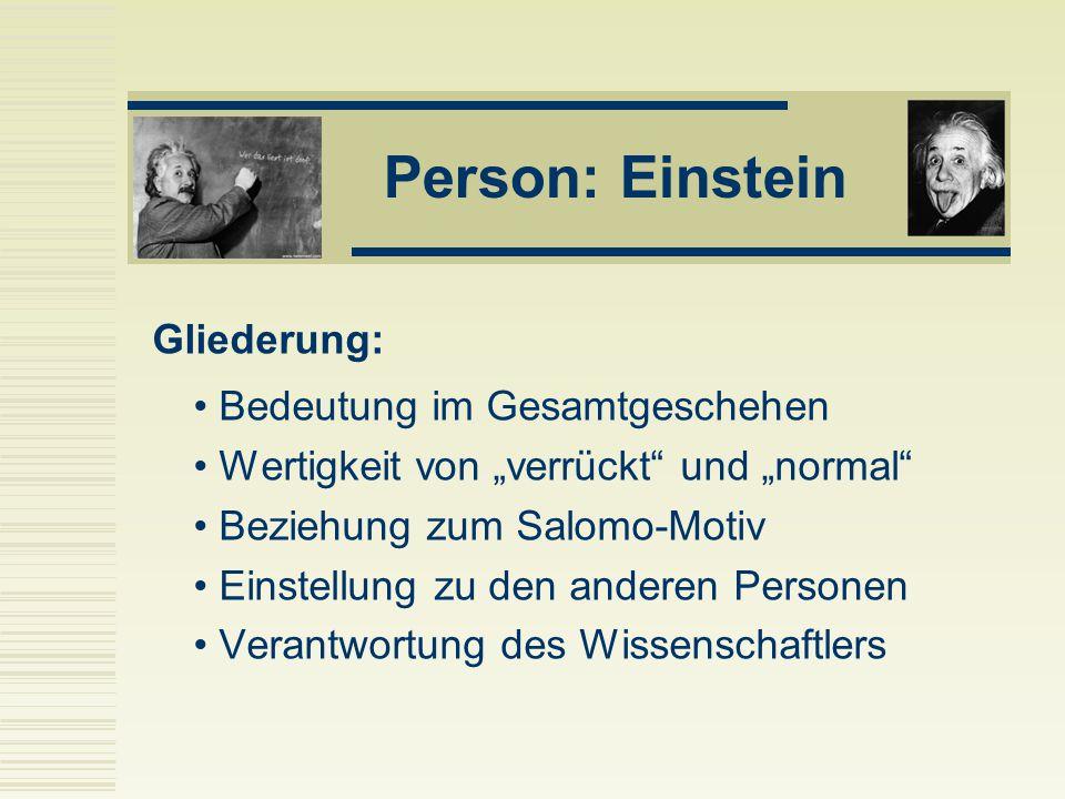Person: Einstein Gliederung: Bedeutung im Gesamtgeschehen