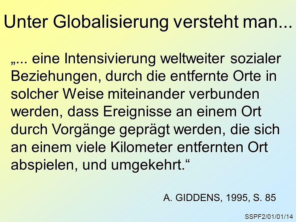 Unter Globalisierung versteht man...