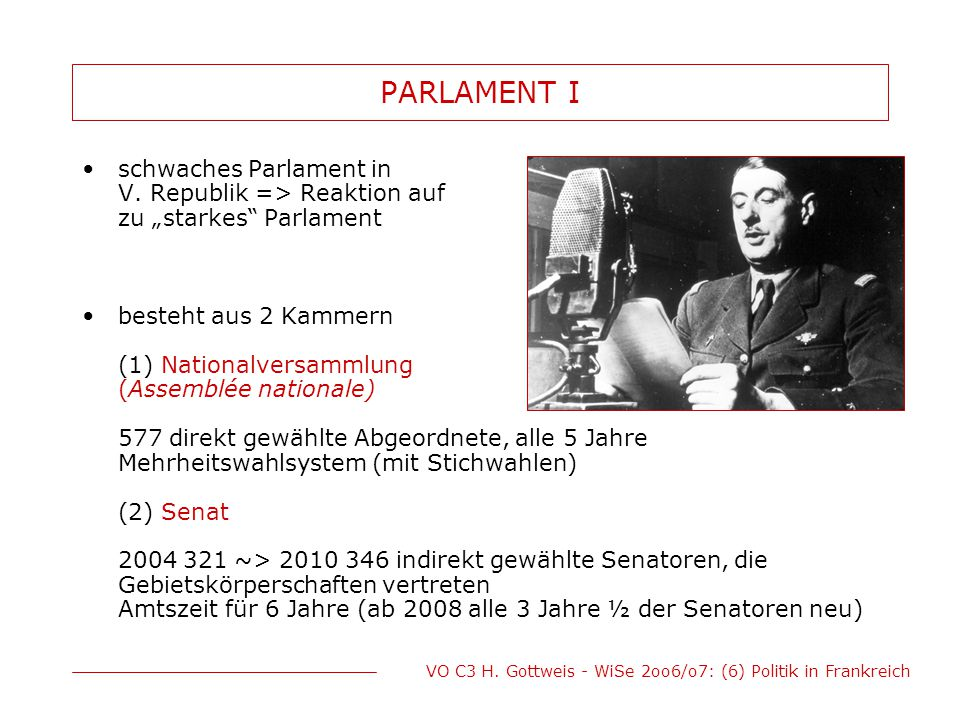 "PARLAMENT I schwaches Parlament in V. Republik => Reaktion auf zu ""starkes Parlament."
