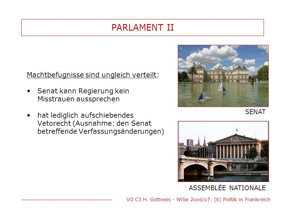 PARLAMENT II Machtbefugnisse sind ungleich verteilt: