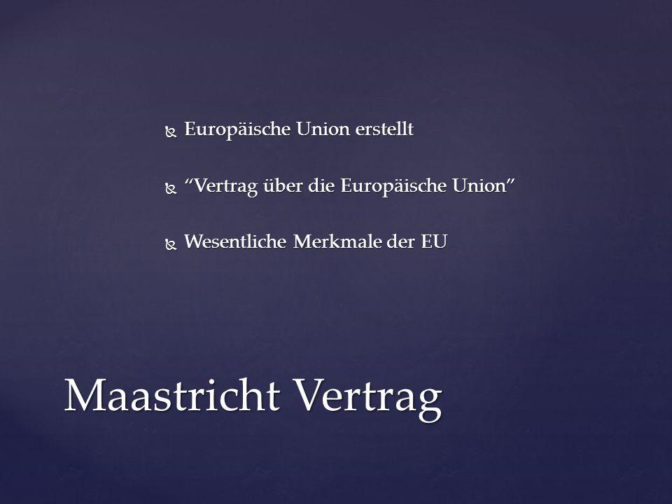 Maastricht Vertrag Europäische Union erstellt