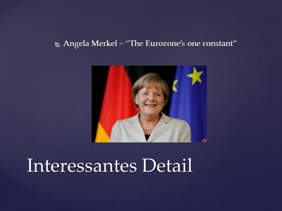 Angela Merkel = The Eurozone's one constant