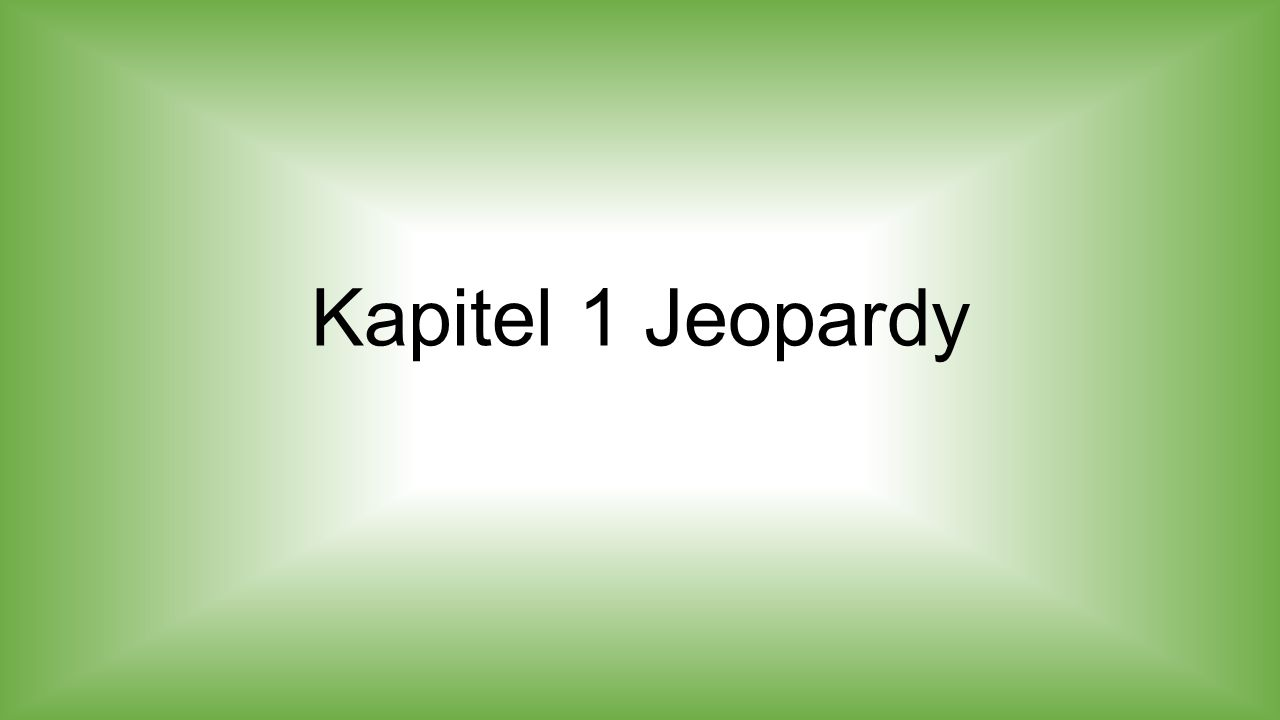 Kapitel 1 Jeopardy