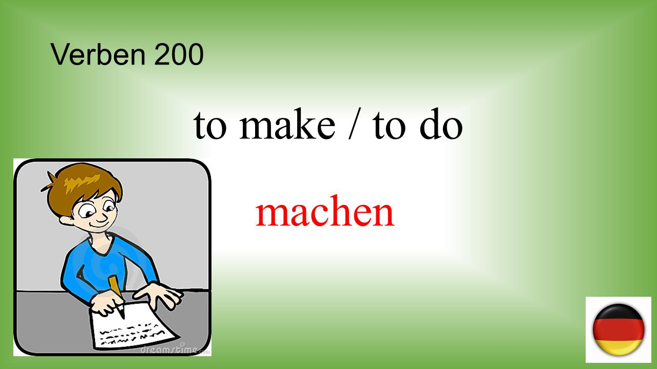 Verben 200 to make / to do machen