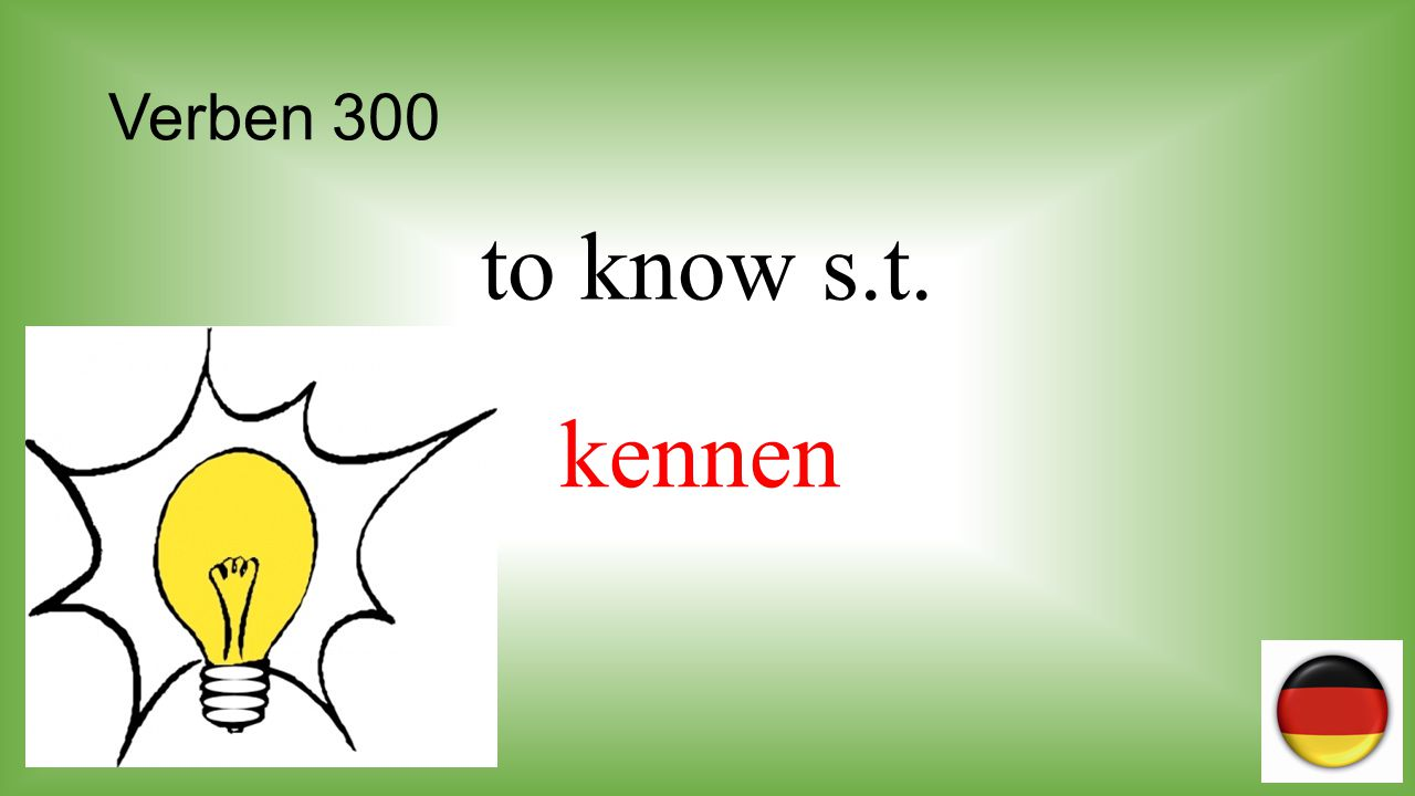 Verben 300 to know s.t. kennen