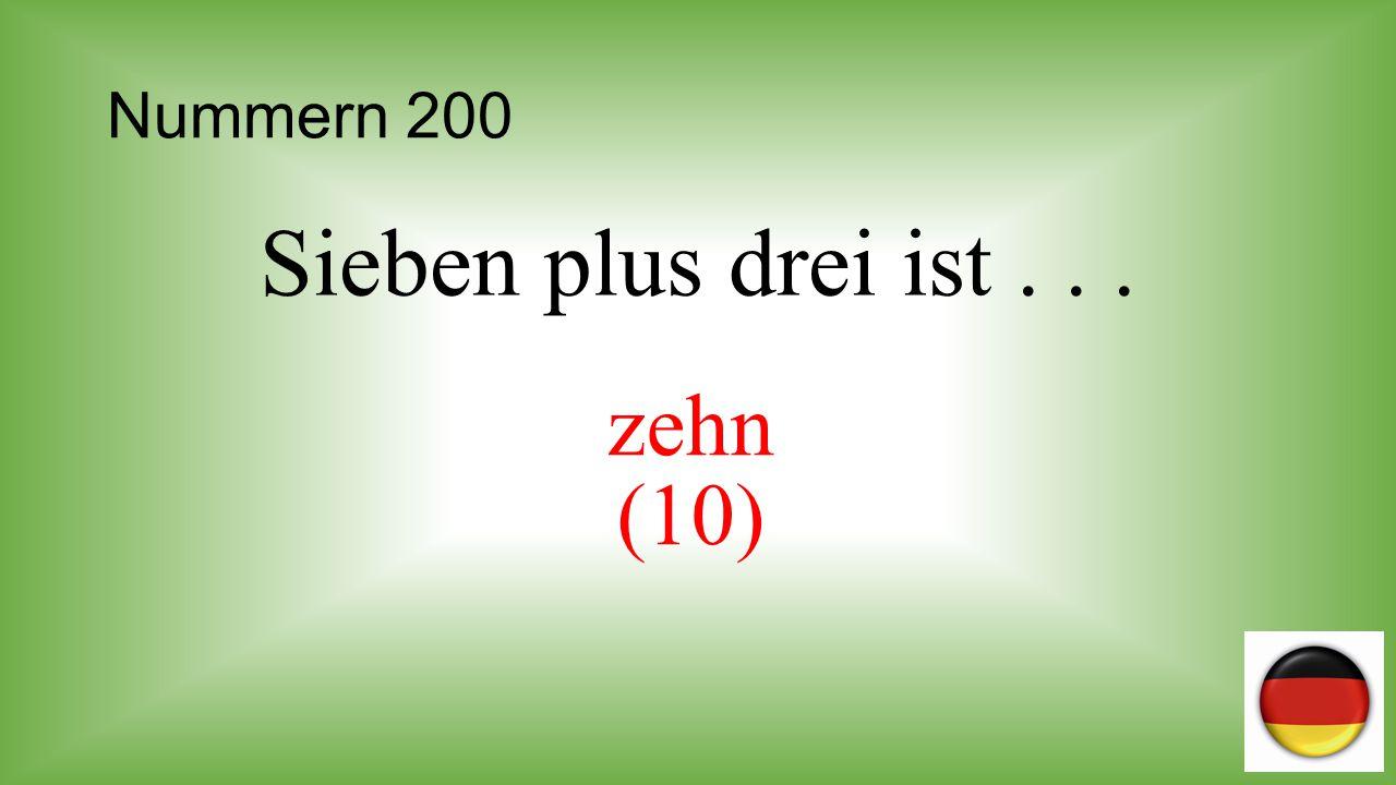 Nummern 200 Sieben plus drei ist . . . zehn (10)