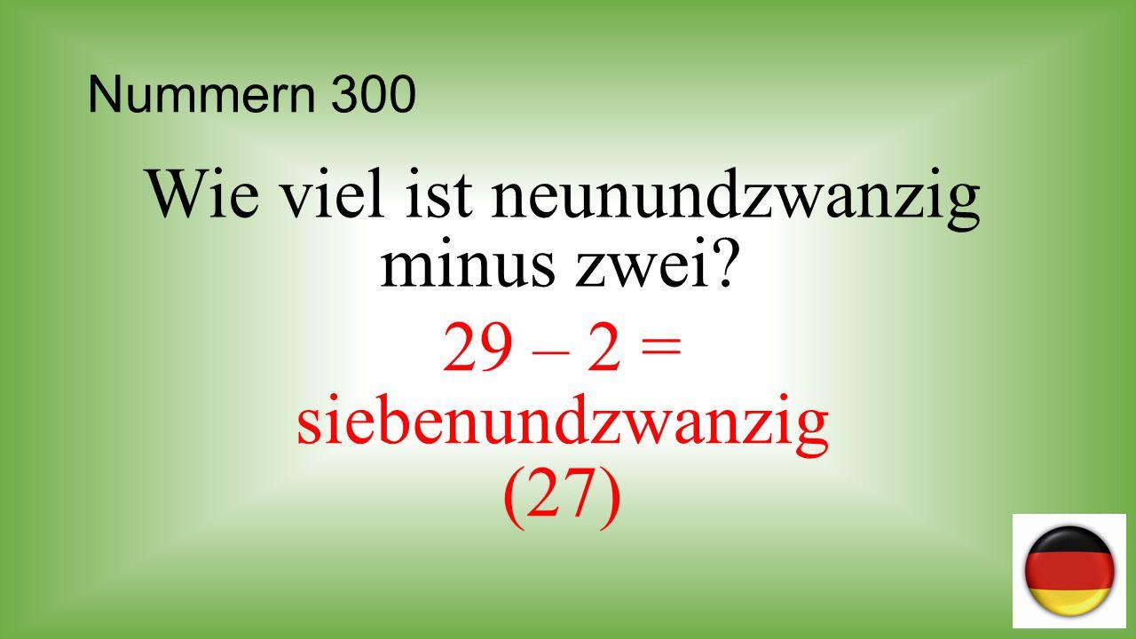 Wie viel ist neunundzwanzig minus zwei