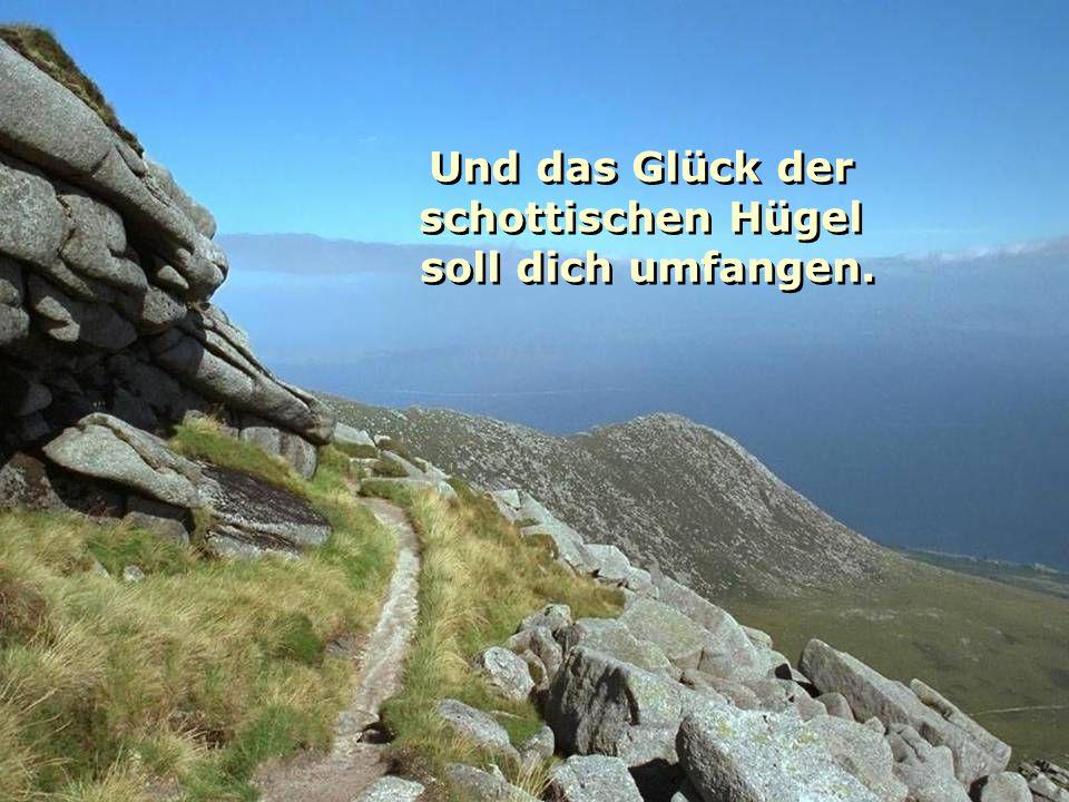 Und das Glück der schottischen Hügel