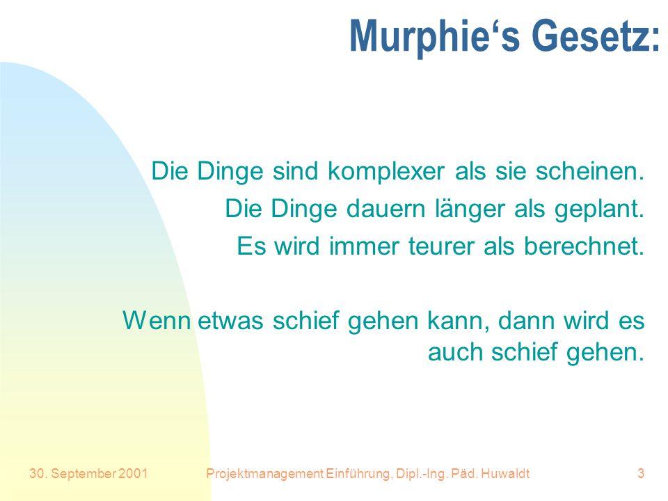 Projektmanagement Einführung, Dipl.-Ing. Päd. Huwaldt