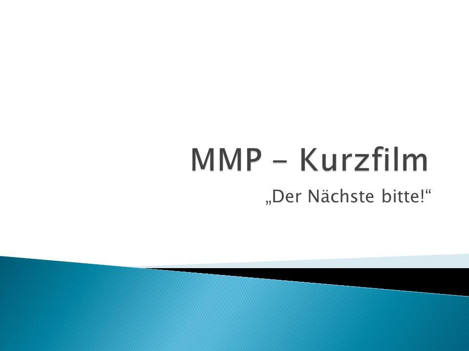 """MMP - Kurzfilm """"Der Nächste bitte!"""