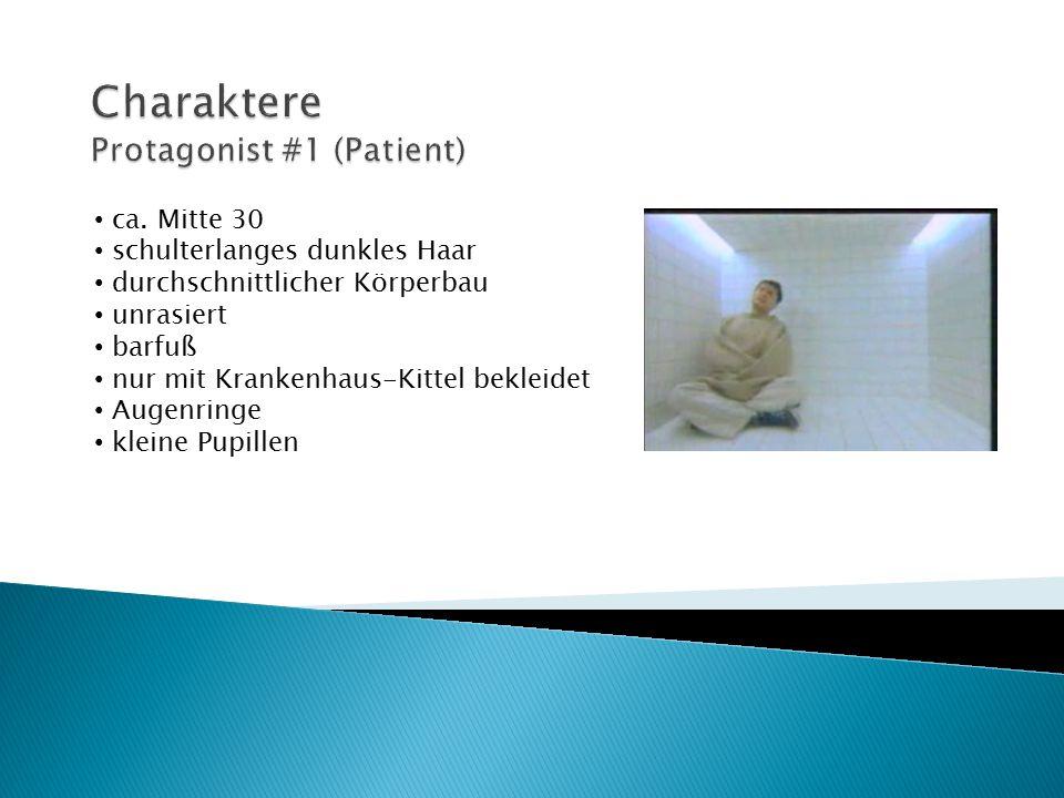 Charaktere Protagonist #1 (Patient)