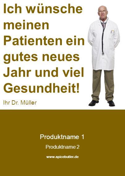 Ich wünsche meinen Patienten ein gutes neues Jahr und viel Gesundheit!